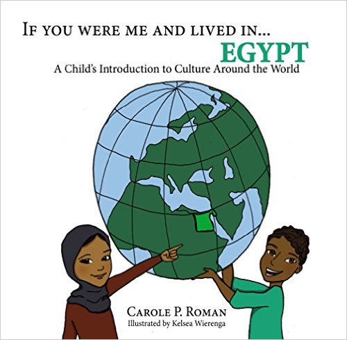 If You Were Me and Lived in Egypt….by Carole P. Roman