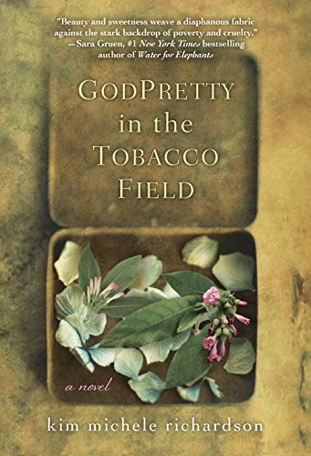 God Pretty in the Tobacco Field…by Kim Michele Richardson