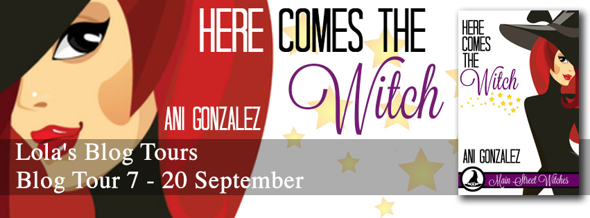 Here Comes the Witch...by Ani Gonzalez-Blog Tour