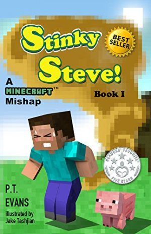 Stinky Steve: A Minecraft Mishap…by P.T. Evans, Illustrated by Tashjian