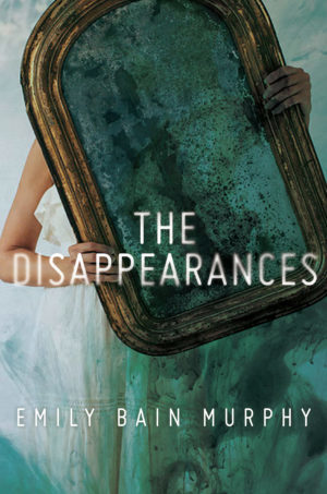 The Disappearances…by Emily Bain Murphy Blog Tour