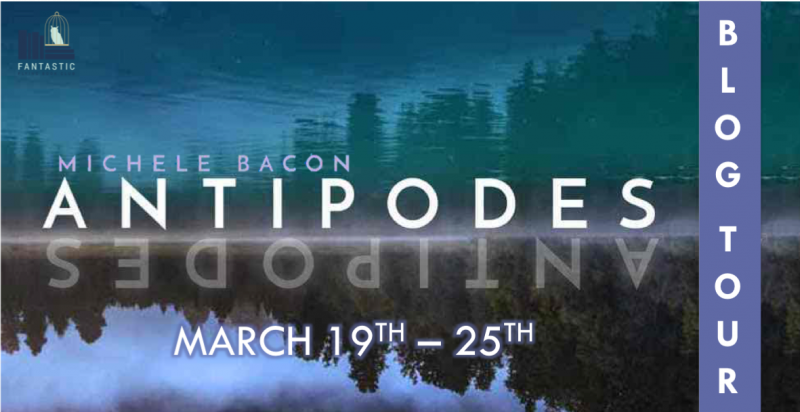 Antipodes…by Michele Bacon