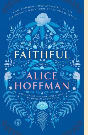 Faithful…by Alice Hoffman