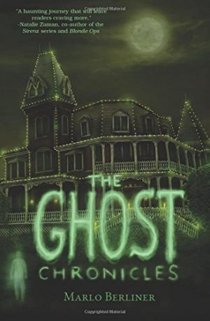 The Ghost Chronicles…By Marlo Berliner