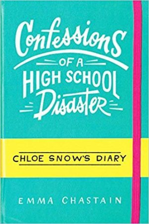 Confessions of a High School Disaster…by Emma Chastain