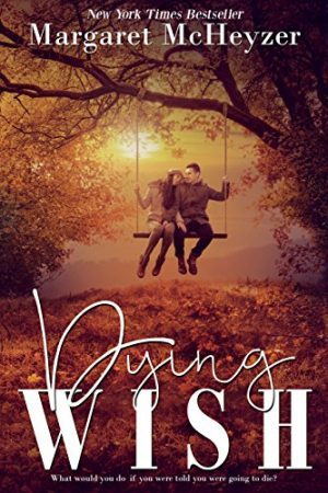 Dying Wish by Margaret McHeyzer