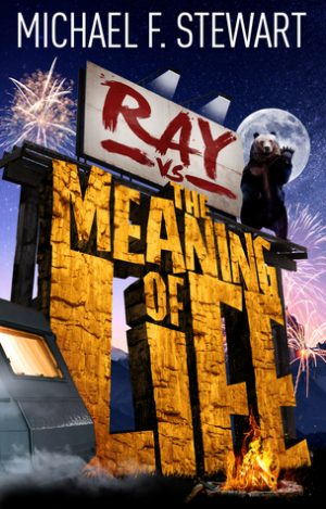 Ray vs. The Meaning of Life…by Michael F. Stewart