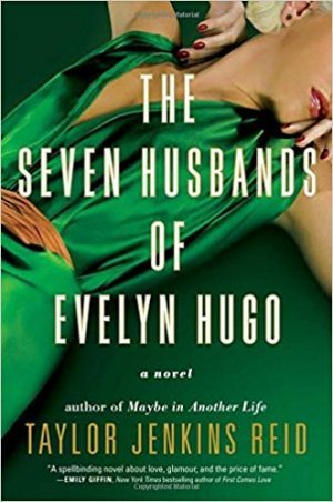 The Seven Husbands of Evelyn Hugo…by Taylor Jenkins Reid