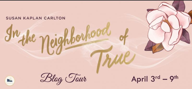 In the Neighborhood of True...by Susan Kaplan Carlton
