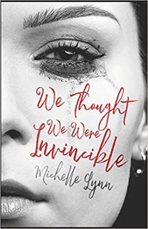 We Thought We Were Invincible by Michelle MacQueen