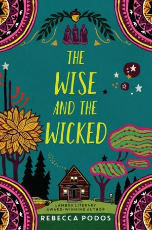 The Wise and The Wicked…by  Rebecca Podos