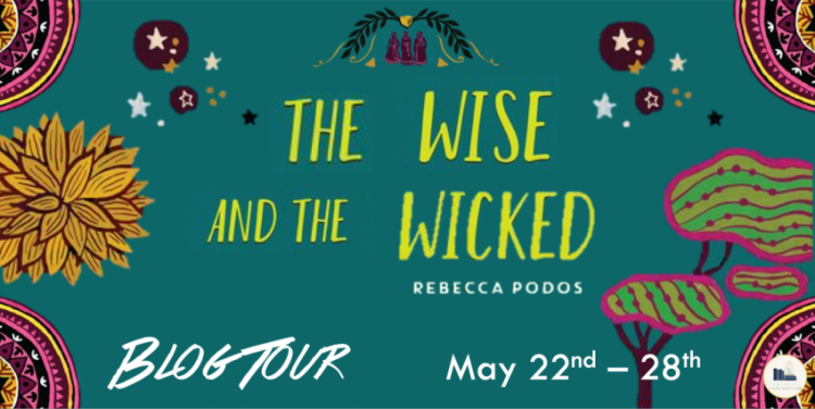 The Wise and The Wicked...by  Rebecca Podos